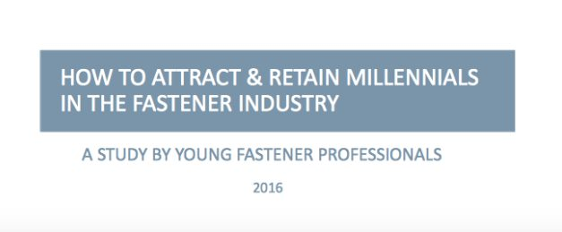 Young Fastener Professionals Study on Attracting and Retaining Millennials in the Fastener Industry [Full Report]