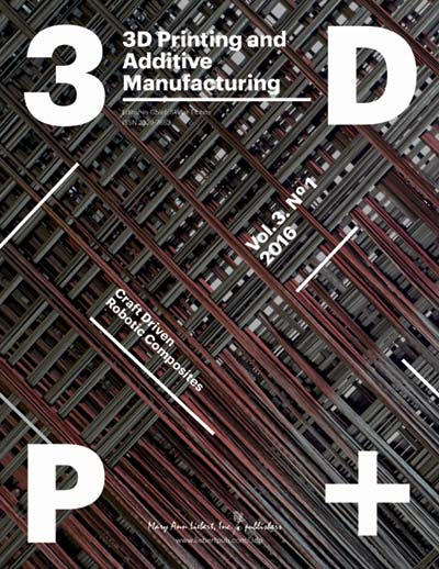 3D Printing and Additive Manufacturing March 2016, Vol. 3, No. 1