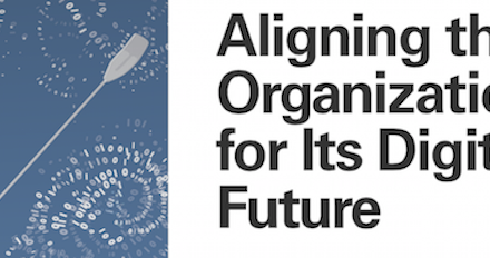 Aligning the Organization for Its Digital Future