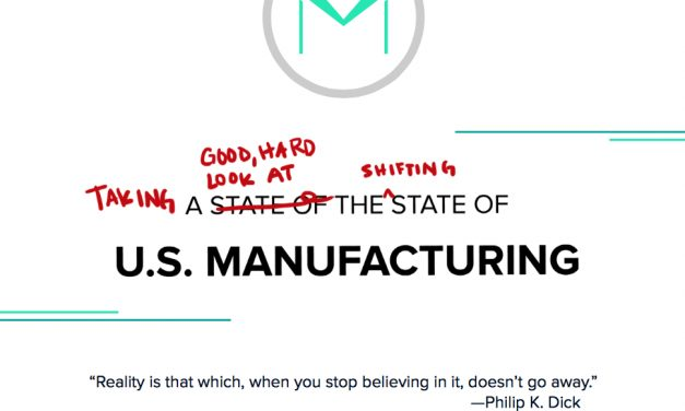 Taking a Good, Hard Look at the Shifting State of U.S. Manufacturing