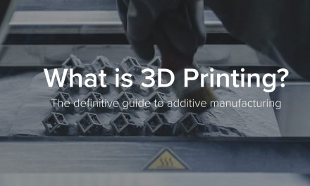 What is 3D Printing?: The definitive guide to additive manufacturing