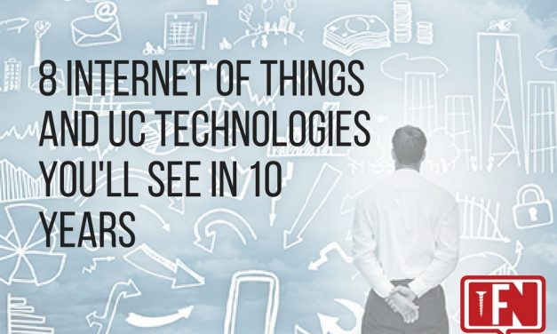8 Internet Of Things And UC Technologies You'll See In 10 Years