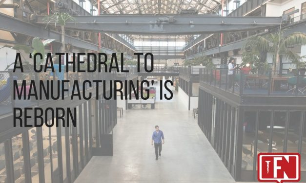 A 'Cathedral to Manufacturing' Is Reborn