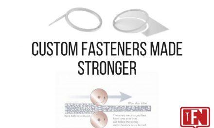 Custom Fasteners Made Stronger