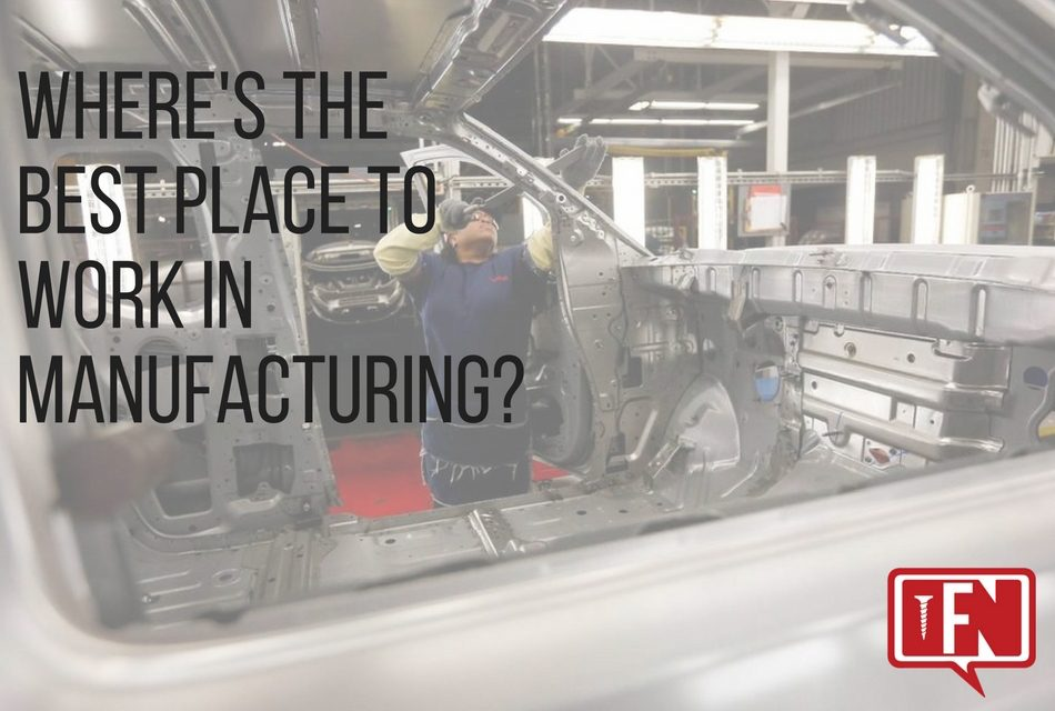 Where's the Best Place to Work in Manufacturing?