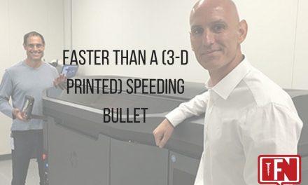 Faster Than a (3-D Printed) Speeding Bullet