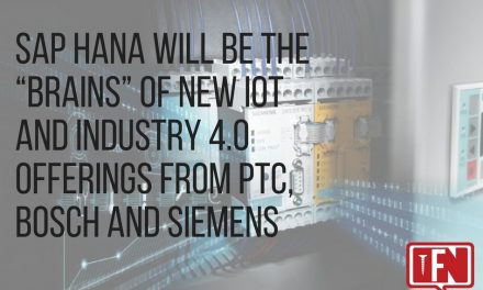 """SAP HANA Will Be the """"Brains"""" of New IoT and Industry 4.0 Offerings from PTC, Bosch and Siemens"""