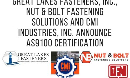 Great Lakes Fasteners, Inc., Nut & Bolt Fastening Solutions and CMI Industries, Inc. Announce AS9100 Certification