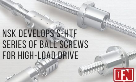 NSK Develops S-HTF Series of Ball Screws for High-Load Drive