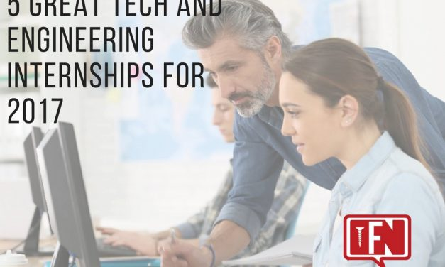 5 Great Tech And Engineering Internships For 2017