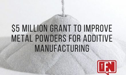 $5 Million Grant to Improve Metal Powders for Additive Manufacturing
