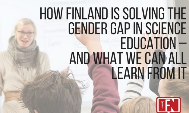 How Finland is Solving the Gender Gap in Science Education – and What We Can All Learn from It