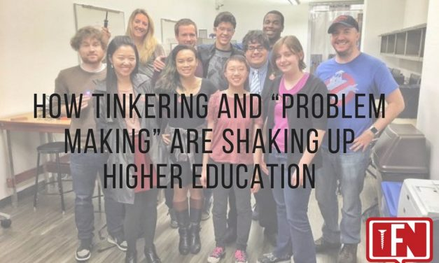 """How Tinkering and """"Problem Making"""" Are Shaking Up Higher Education"""