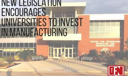New Legislation Encourages Universities to Invest in Manufacturing