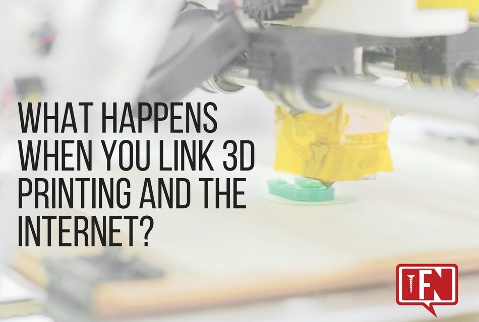 What Happens When You Link 3D Printing and the Internet?