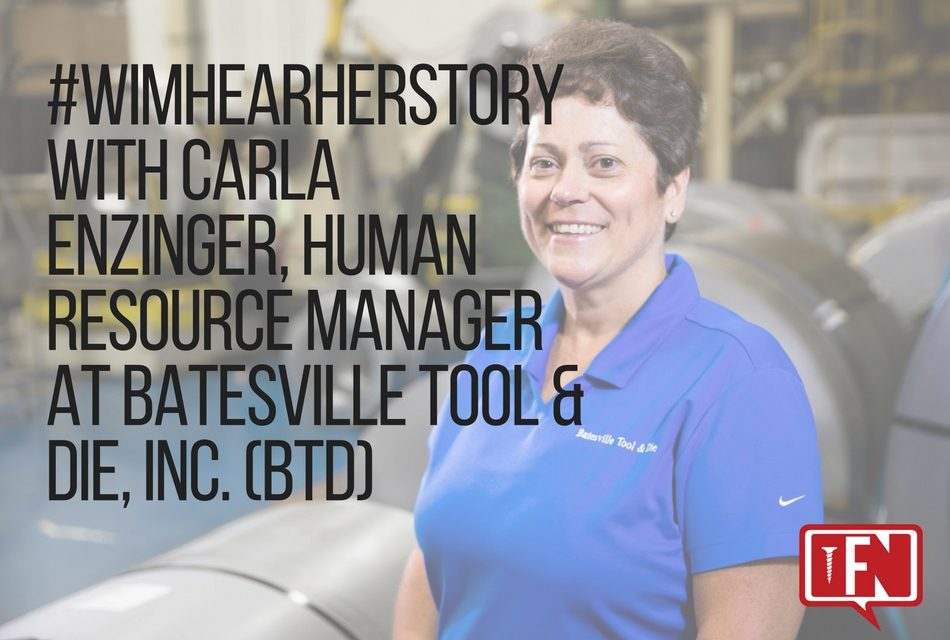 #WiMHearHerStory with Carla Enzinger, Human Resource Manager at Batesville Tool & Die, Inc. (BTD)