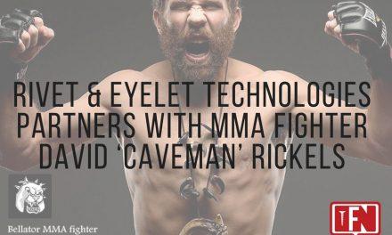 Rivet & Eyelet Technologies Partners with MMA Fighter David 'Caveman' Rickels