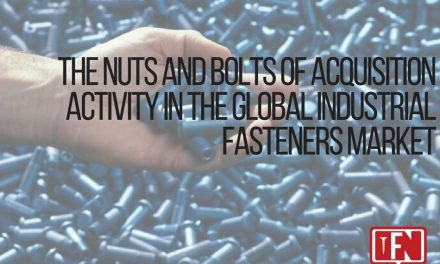The Nuts and Bolts of Acquisition Activity in the Global Industrial Fasteners Market