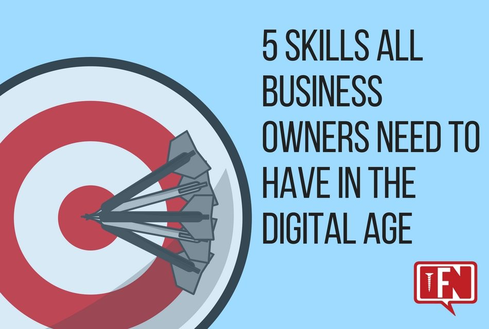 5 Skills All Business Owners Need to Have in the Digital Age