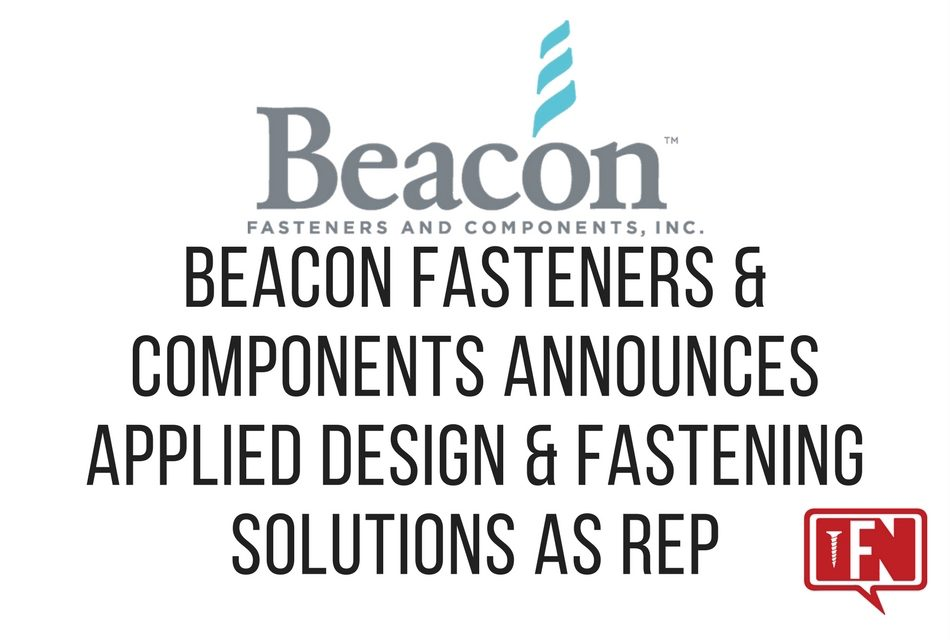 Beacon Fasteners & Components Announces Applied Design & Fastening Solutions as Rep