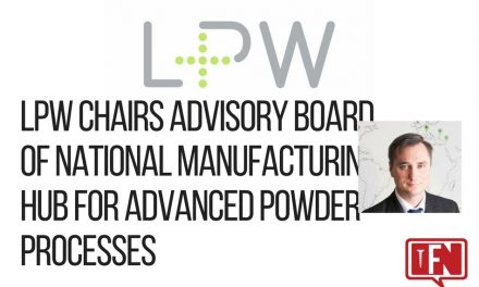 LPW Chairs Advisory Board of National Manufacturing Hub for Advanced Powder Processes