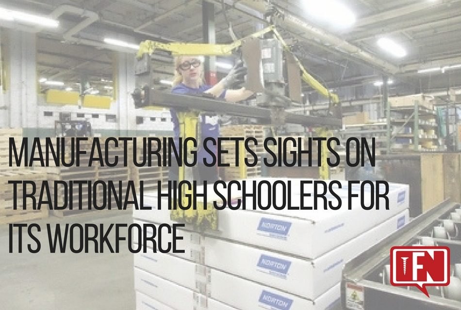 Manufacturing Sets Sights on Traditional High Schoolers for Its Workforce