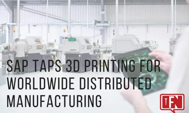 SAP Taps 3D Printing for Worldwide Distributed Manufacturing