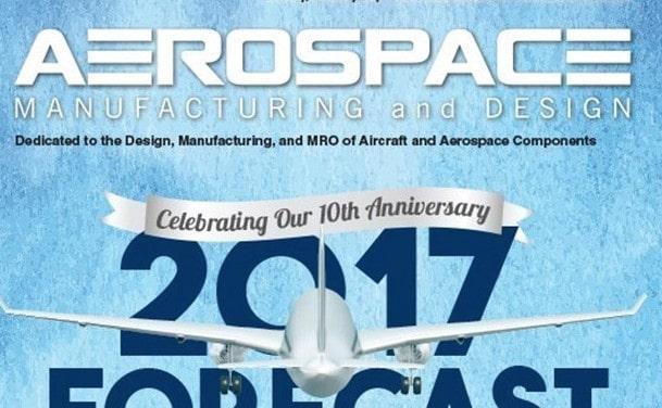 Aerospace Manufacturing and Design, January/February 2017