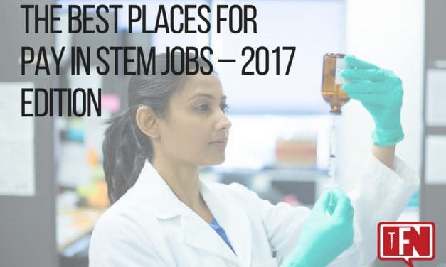 The Best Places for Pay in STEM Jobs – 2017 Edition