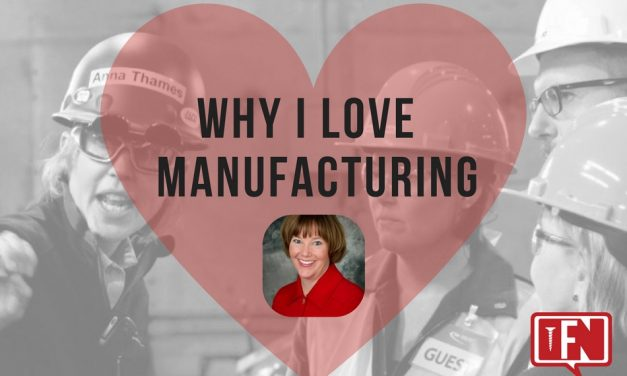 Why I Love Manufacturing