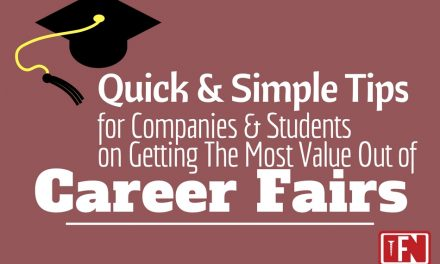 8 Quick & Simple Tips for Companies and Students on Getting The Most Value Out of Career Fairs