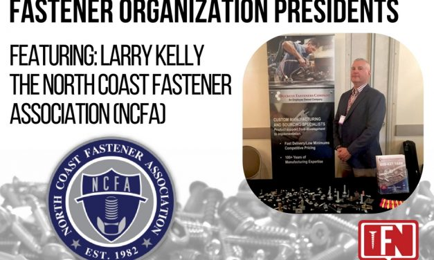 Fastener Organization Presidents: Questions with Larry Kelly of the North Coast Fastener Association (NCFA)