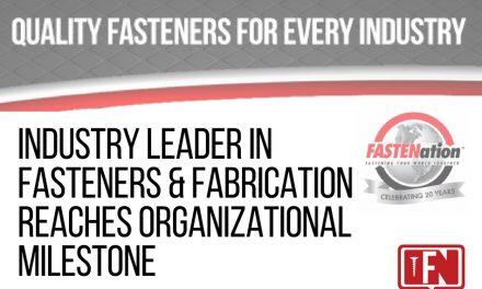 Industry Leader in Fasteners & Fabrication Reaches Organizational Milestone