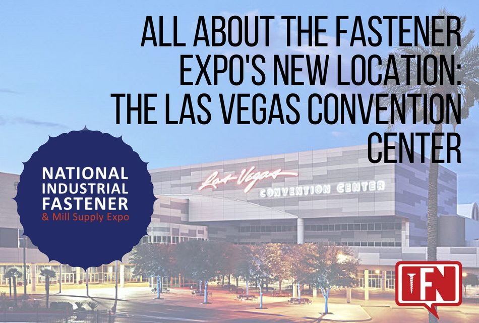 All About the Fastener Expo's New Location: The Las Vegas Convention Center