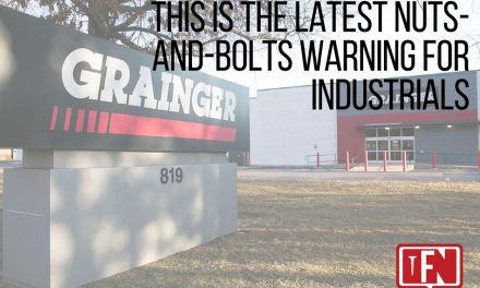 This Is The Latest Nuts-And-Bolts Warning For Industrials