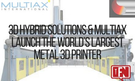 3D Hybrid Solutions & Multiax Launch the World's Largest Metal 3D Printer