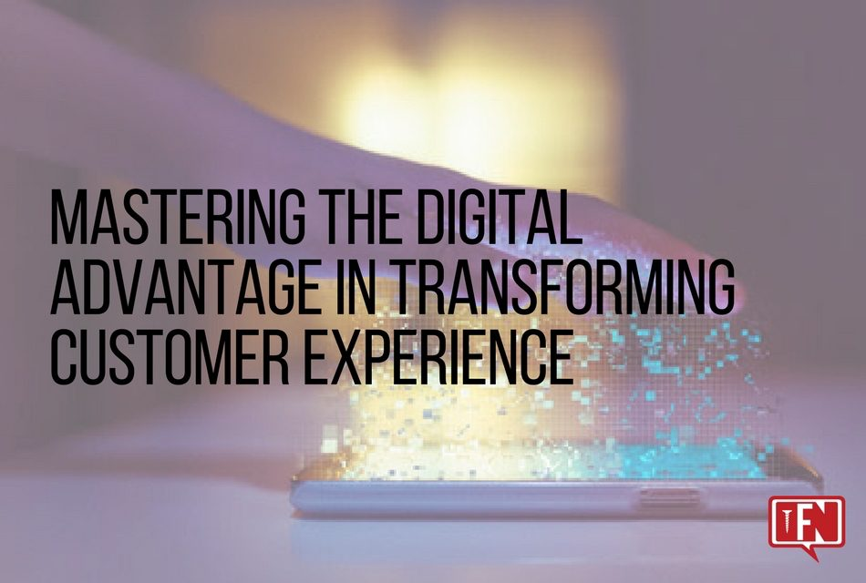 Mastering the Digital Advantage in Transforming Customer Experience