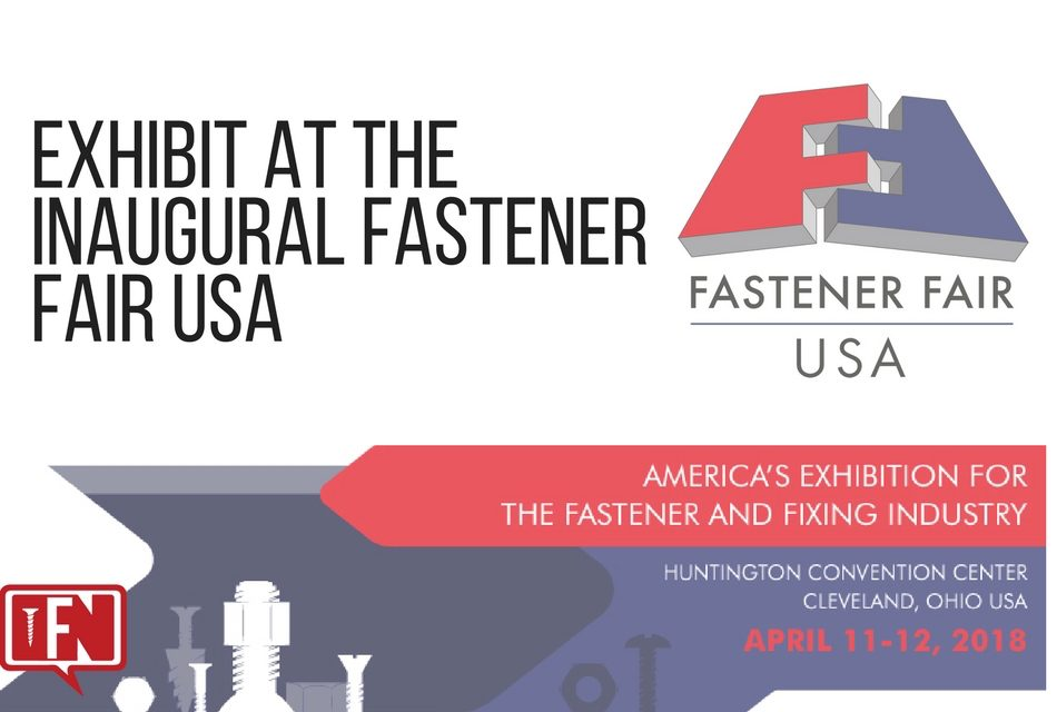 Exhibit at the Inaugural Fastener Fair USA