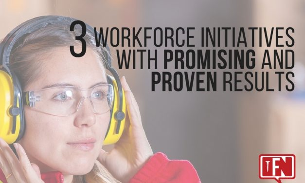 3 Workforce Initiatives with Promising and Proven Results
