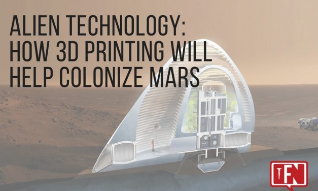 Alien Technology: How 3D Printing Will Help Colonize Mars