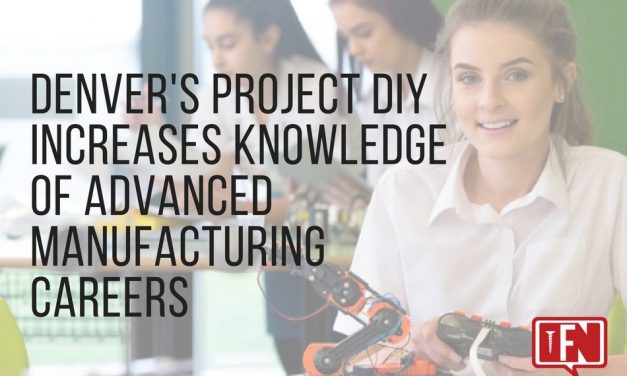 Denver's Project DIY Increases Knowledge of Advanced Manufacturing Careers