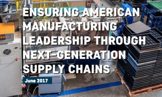 Ensuring American Manufacturing Leadership Through Next-Generation Supply Chains