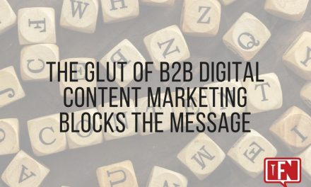 The Glut of B2B Digital Content Marketing Blocks the Message