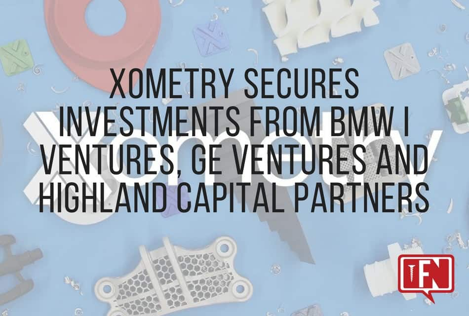 Xometry Secures Investments From Bmw I Ventures Ge