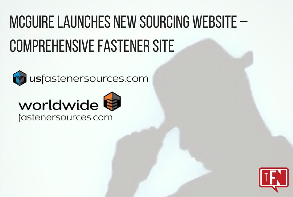 McGuire Launches New Sourcing Website – Comprehensive Fastener Site