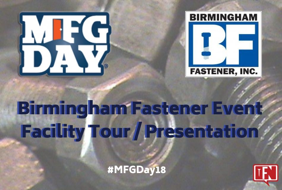 Birmingham Fastener MFG Day Event