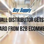 A Small Distributor Gets Big Reward From B2B eCommerce