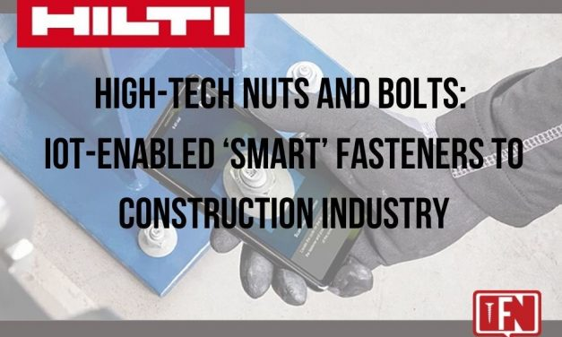High-Tech Nuts and Bolts: IoT-Enabled 'Smart' Fasteners to Construction Industry