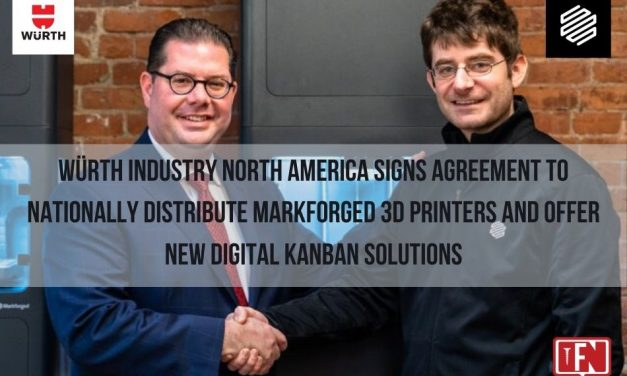 Würth Industry North America Signs Agreement To Nationally Distribute Markforged 3D Printers And Offer New Digital Kanban Solutions