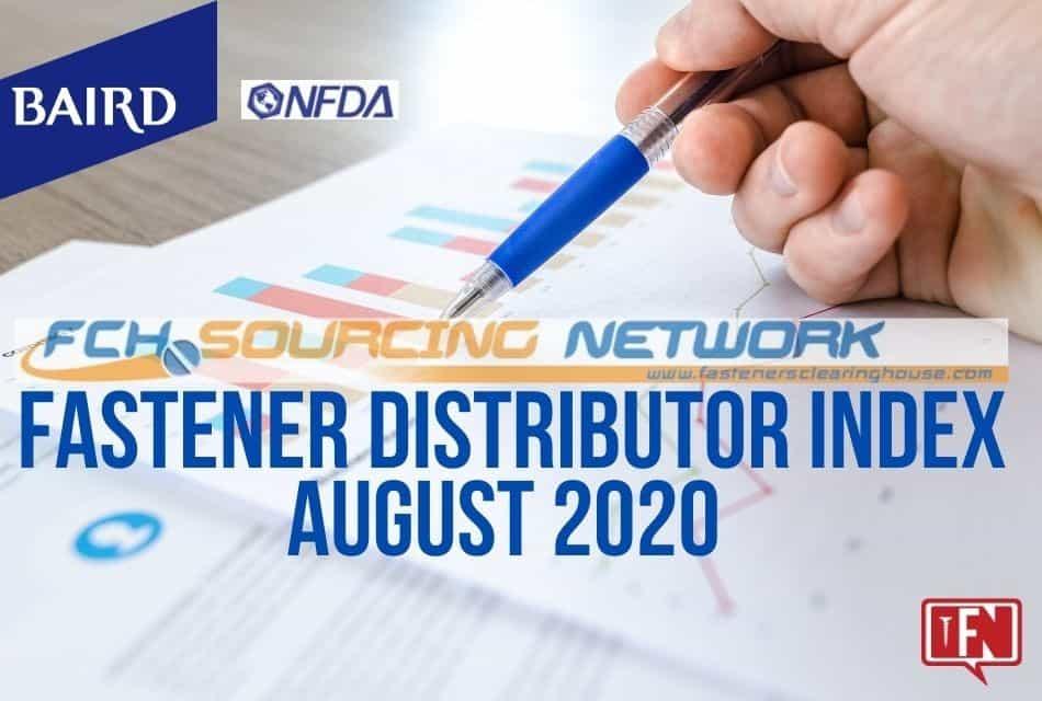 FASTENER DISTRIBUTOR INDEX (FDI) SURVEY   AUGUST 2020
